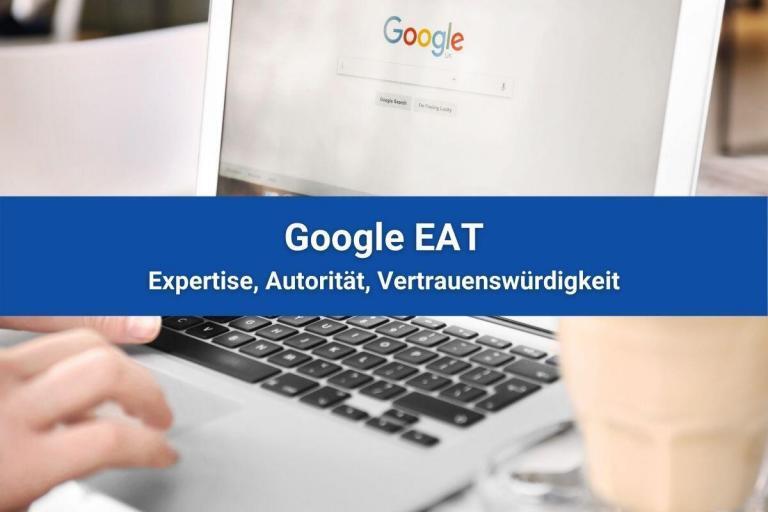 Google EAT – Expertise, Autorität, Vertrauenswürdigkeit