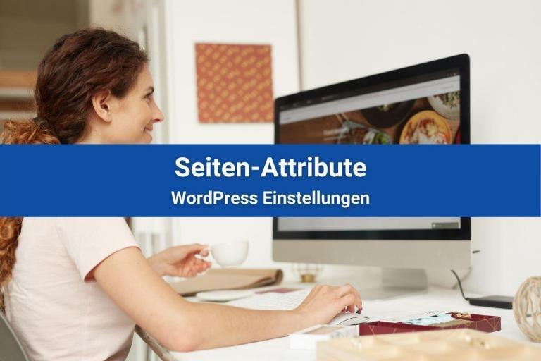 WordPress Einstellungen: Die Seiten-Attribute