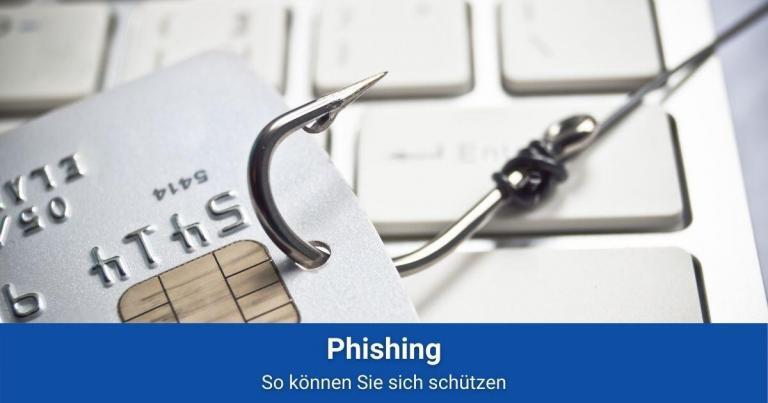 Was ist Phishing und wie kann man sich schützen